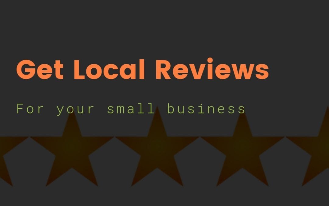 How to Get Google and Yelp Reviews for Your Local Business