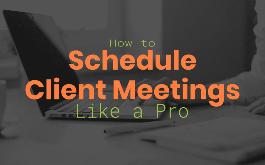 How to schedule a meeting with a client