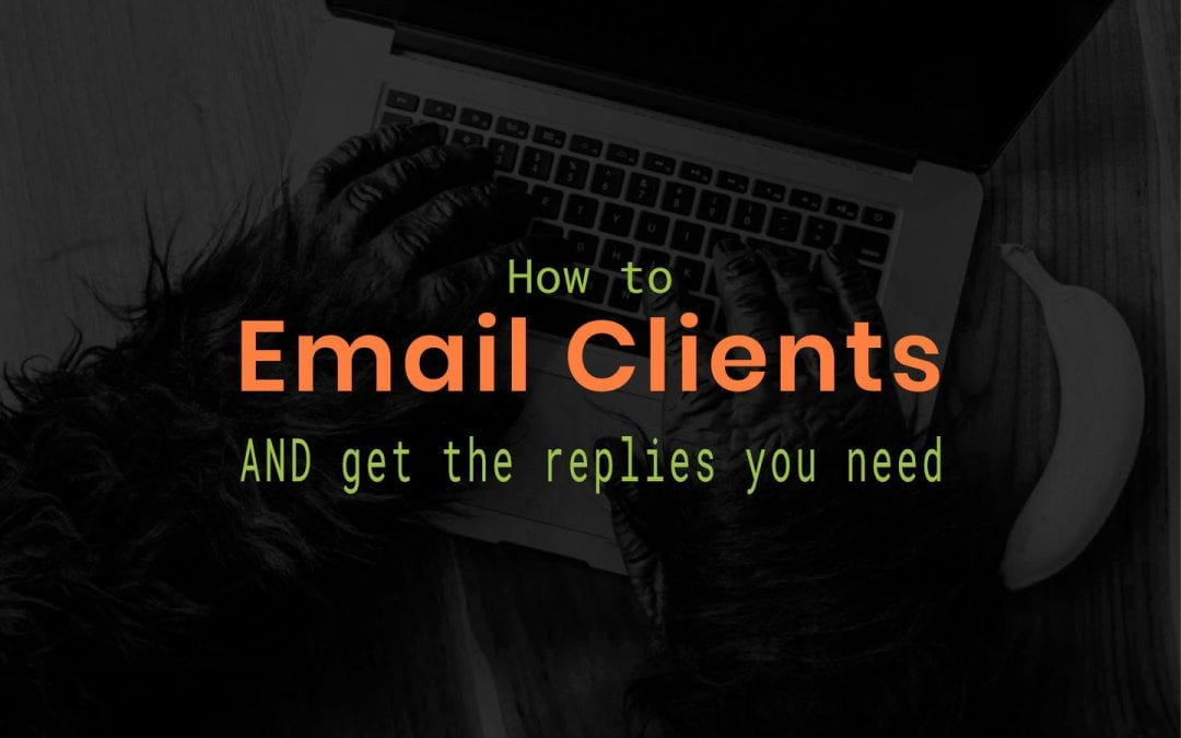 How to email clients… and get the replies you need