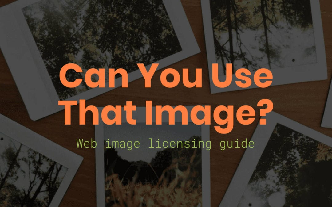 Image licensing guide: Can you use that image?